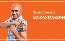 Entrevista com Leandro Branquinho – Criatividade e Atendimento em Vendas