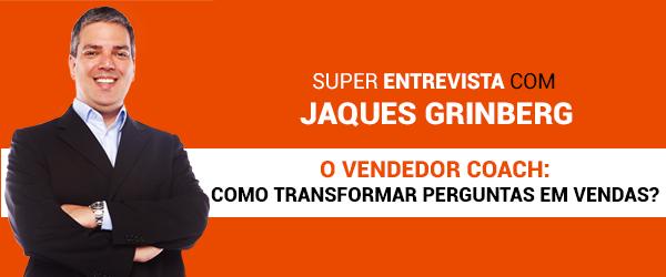04836515f3b Jaques Grinberg - O Vendedor Coach  Como Transformar Perguntas em Vendas!